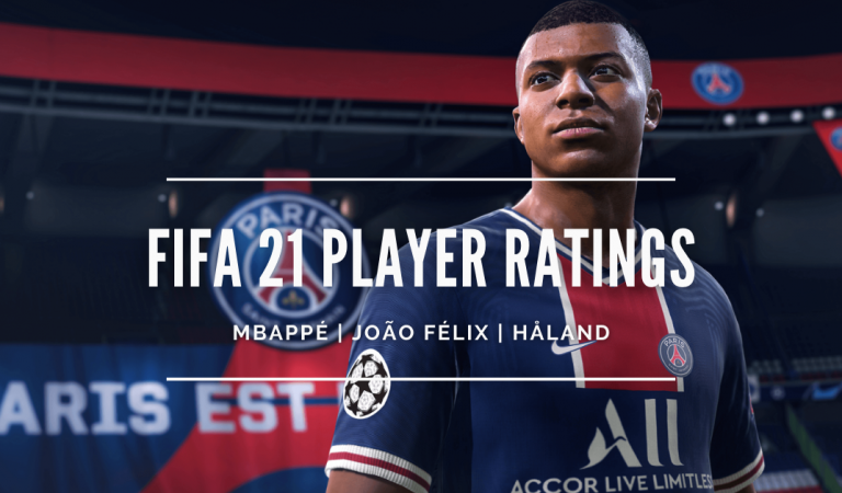Official FIFA 21 Player Ratings Revealed: Mbappé, Håland, João Félix, and over 100 more!