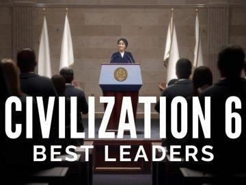 Civilization 6 Best Leaders