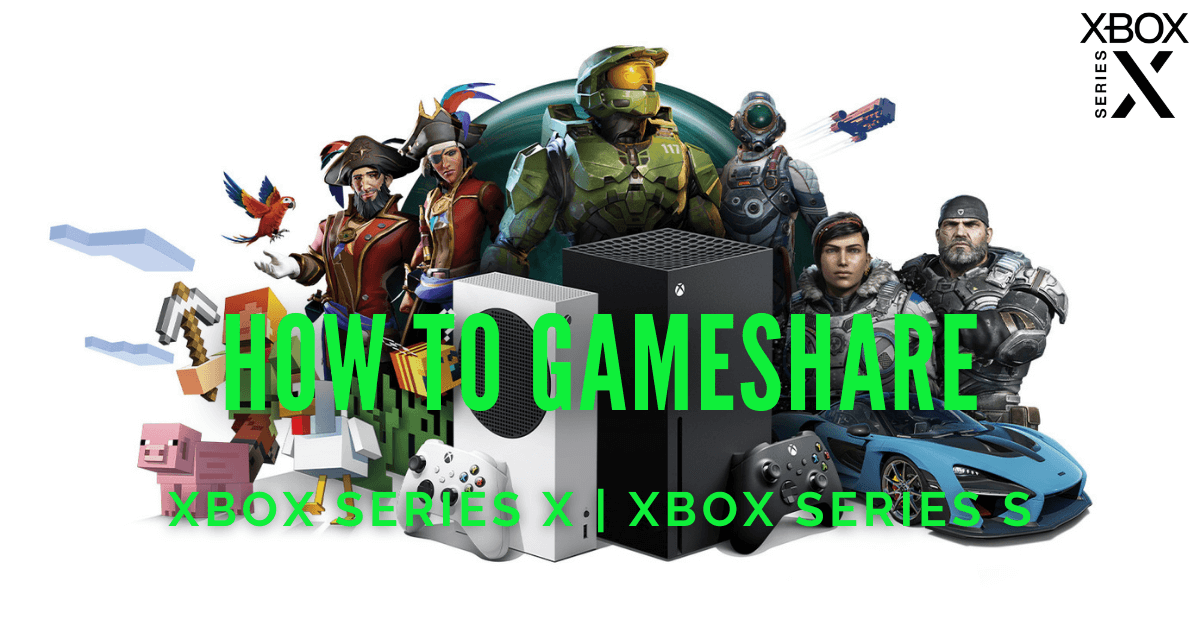 How to Game Share on Xbox Series X: Share Xbox Games with Friends