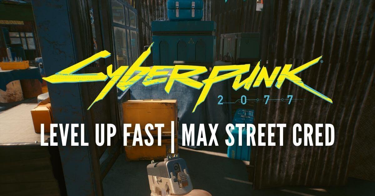 Cyberpunk 2077 Max Street Cred