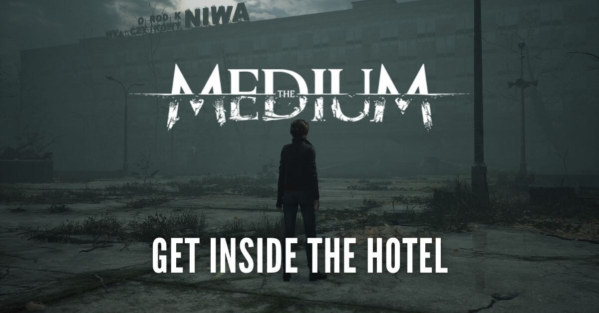 The Medium get inside the hotel