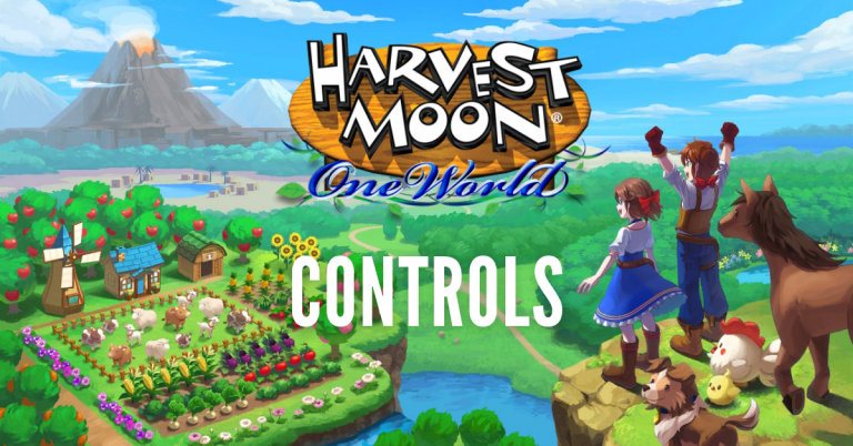 Harvest Moon One World Complete Controls Beginners Guide For Nintendo Switch Ps4 Ps5 Xbox One And Xbox Series X Outsider Gaming